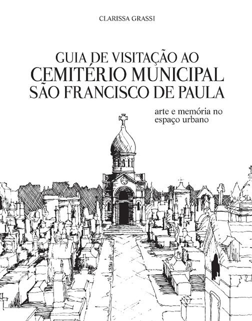 Guia de Visitação ao Cemitério Municial São Francisco de Paula - Arte e memória no espaço urbano: Clarissa Grassi